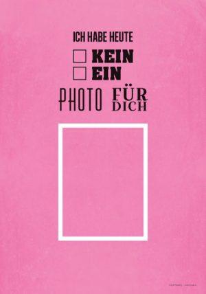 Poster Heute kein Foto für dich
