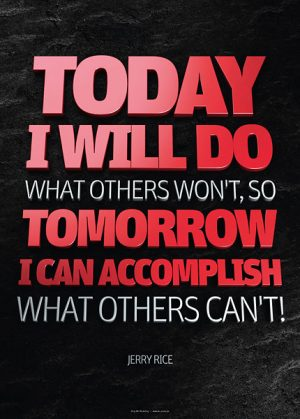 Poster jerry rice - today i will do what others won't