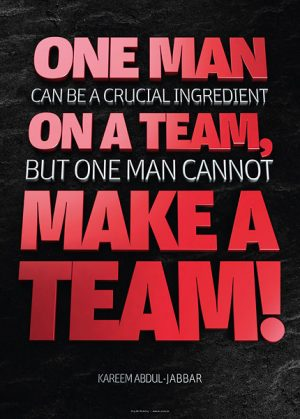 Poster kareem abdul-jabbar - one man can be a crucial ingredient on a team