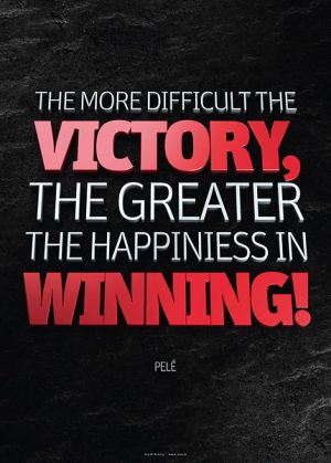 Poster Pele - the more difficult the victory